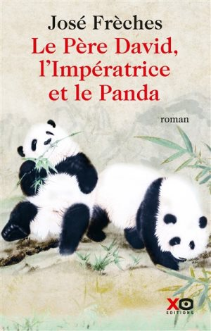 Le Père David, l'Impératrice et le Panda de José Frèches