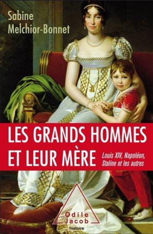 Les grands hommes et leur mère de Sabine Melchior-Bonnet